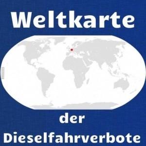 Weltkarte Dieselfahrverbote